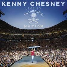 Kenny Chesney - Live In No Shoes Nation 2CD