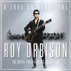 Roy Orbison With The Royal Philharmonic Orchestra - A Love So Beautiful CD