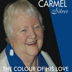 Carmel Silver - The Colour Of His Love CD