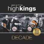 The High Kings - Decade: Best Of The High Kings CD/Booklet