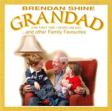 Brendan Shine - Grandad (The First Time I Heard Him Say) And Other Family Favourites CD