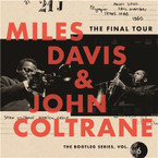 Miles Davis & John Coltrane - The Final Tour: Bootleg Series Vol.6 4CD