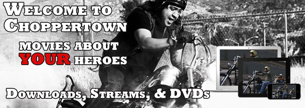 Choppertown Motorcycle Movies