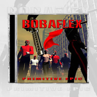 Bobaflex - Primitive Epic (CD)