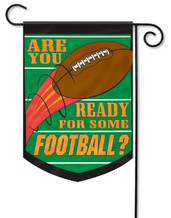 Are You Ready for Some Football Garden Flag - 2 Sided