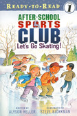 Let's Go Skating!: After-School Sports Club Level 1 Reader (Paperback)