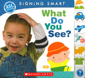 What Do You See?: Signing Smart (Board Book)