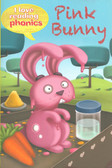Pink Bunny: (I Love Reading Phonics Level 2 - Paperback)