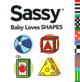 Baby Loves Shapes: Sassy (Board Book)