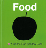 Food: A Lift the Flap Shadow Book (Board Book)