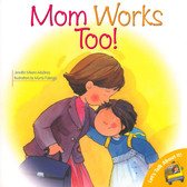 Mom Works Too! (Paperback)