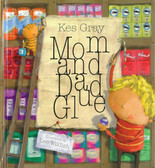 Mom and Dad Glue (Hardcover)