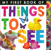 Things To See: My First Book of (Board Book)