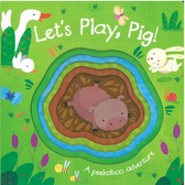 Let's Play, Pig! (Board Book)