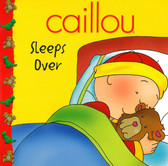 Caillou Sleeps Over (Paperback)