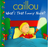 Caillou: What's That Funny Noise? (Paperback)