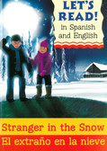 Stranger in the Snow/El extrano en la nieve: Let's Read! ,Spanish/English (Paperback)