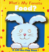What's My Favoite Food? Lift-a-Flap (Padded Board Book)