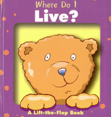 Where Do I Live? Lift-a-Flap (Padded Board Book)