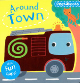 Around Town: Lift-A-Flap (Board Book)