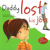 Daddy Lost His Job: Life Lessons (Paperback)
