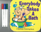 Everybody Takes a Bath: Rub a Dub Fun in the Tub (Bath Book)