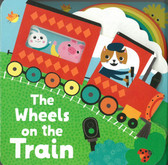 The Wheels On The Train (Board Book)