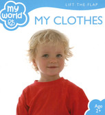 My Clothes: My World Lift-a-Flap (Board Book)