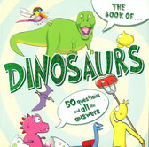 The Book of Dinosaurs: 50 Questions With All The Answers (Paperback)