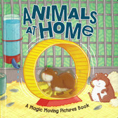 Animals At Home: A Magic Moving Picture Book (Hardcover)