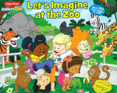 Let's Imagine at the Zoo: Fisher Price Little People Lift-a-Flap (Board Book)