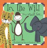 In the Wild You Might See (Board Book)
