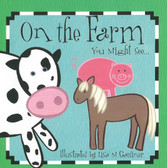 On The Farm You Might See (Board Book)