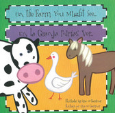 On The Farm You Might See / En la Granja Podrías Ver: Bilingual (Board Book)