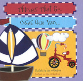 Things That Go / Cosas Que Van:  Bilingual (Board Book)