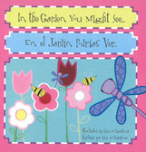 In The Garden You Might See / En el JardÍn PodrÍas Ver:  Bilingual (Board Book)