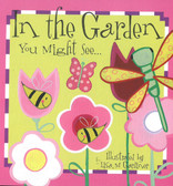 In The Garden You Might See (Board Book)