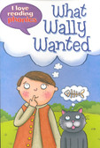 What Wally Wanted:I Love Reading Phonics Level 6 (Paperback)