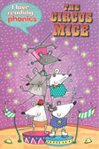 The Circus Mice: (I Love Reading Phonics Level 4  - Paperback)