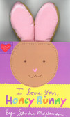 I Love You, Honey Bunny (Board Book)