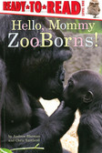 Hello, Mommy:  ZooBorns! Ready To Read Level One (Paperback)