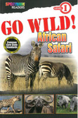 Go Wild!:  African Safari Level 1 Spectrum® Readers (Paperback)