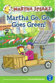 Martha Go, Go, Goes Green!: Martha Speaks Level 2 (Paperback)