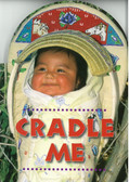 Cradle Me (Shaped Board Book)