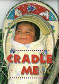 Cradle Me (Shaped Board Book)