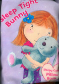 Sleep Tight Bunny: Sleepy Cuddle Pillow Book (Cloth Book)