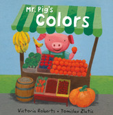 Mr. Pig's Colors (Board Book)
