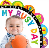 My Busy Day: My First Jumbo Tab Book (Board Book)