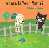 Where is Your Mama?: Slide & See (Board Book)