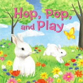 Hop, Pop, and Play (Board Book)